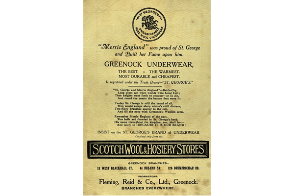 This advert for the famous Scotch Wool and Hosiery Stores sold a product that was actually made locally by Fleming, Reid & Co. Ltd. The qualities of 'Greenock Underwear' were claimed to be warmth, durability and price. - 1920 - Lithograph on paper - 1997.121 - © McLean Museum and Art Gallery, Greenock.