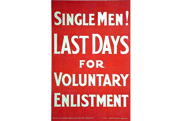First World War recruitment poster 'Single Men - Last Days', published by the Parliamentary Recruiting Committee in 1916. - 1996.100.132 ©McLean Museum and Art Gallery, Greenock.