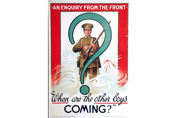 First World War recruitment poster 'An Enquiry From the Front', published by the Central Council for the Organization of Recruiting in Ireland in 1915. - 1996.100.164 ©McLean Museum and Art Gallery, Greenock.